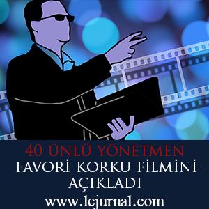 40_yonetmen_favori_korku_filmini_acikladi