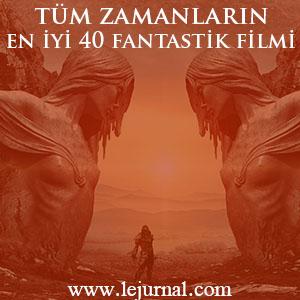 tum_zamanlarin_en_iyi_40_fantastik_filmi