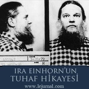 ira_einhorn_un_tuhaf_hikayesi